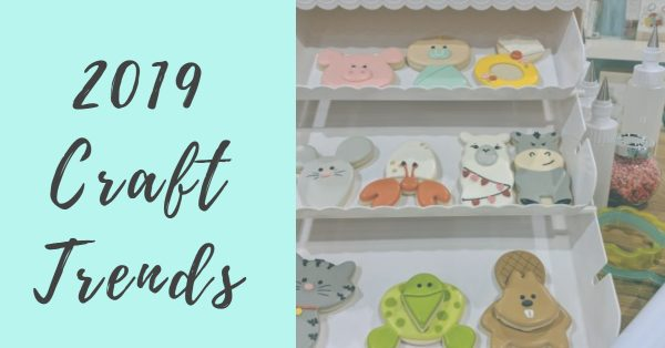 2019 Craft Trends